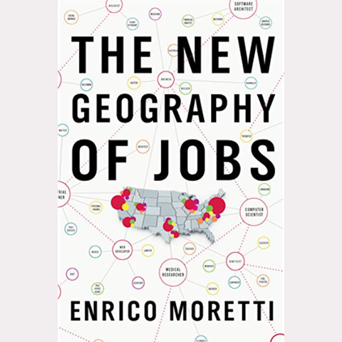 Enrico Moretti - The new geography of jobs 2013